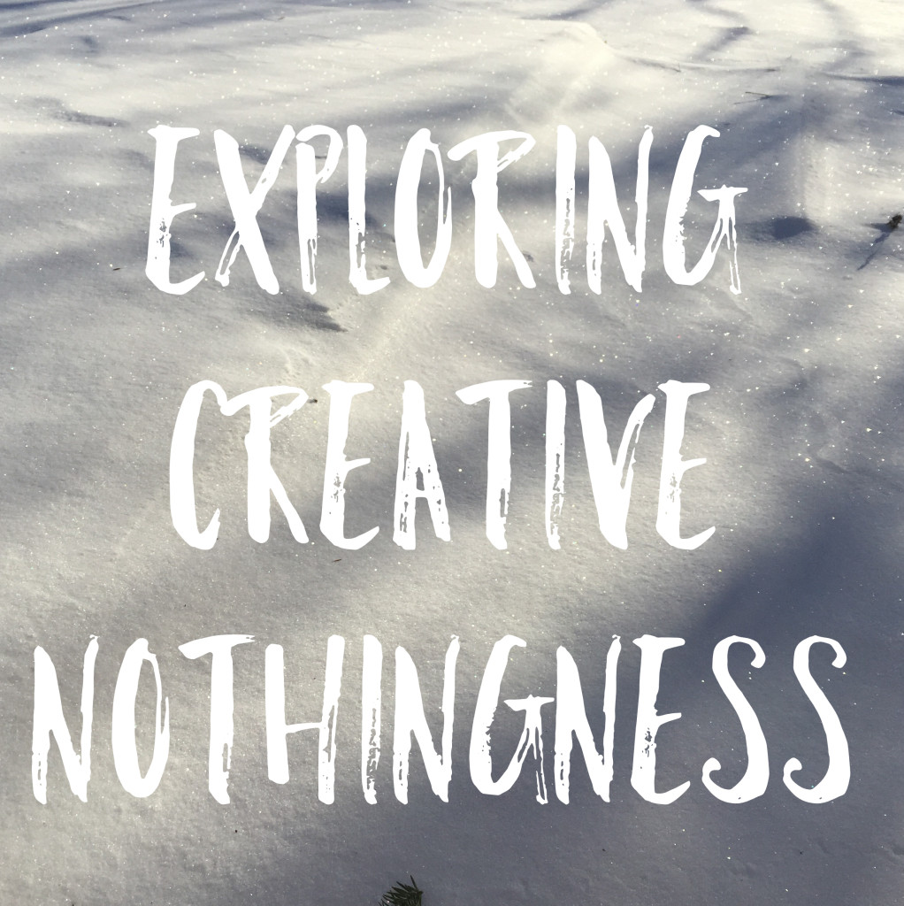 exploring creative nothingness