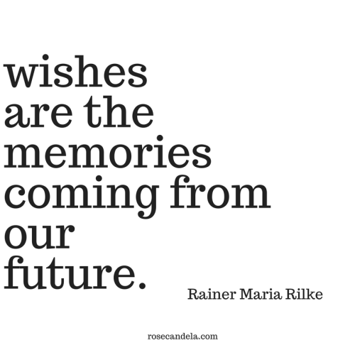 wishesare the memories coming from our future.