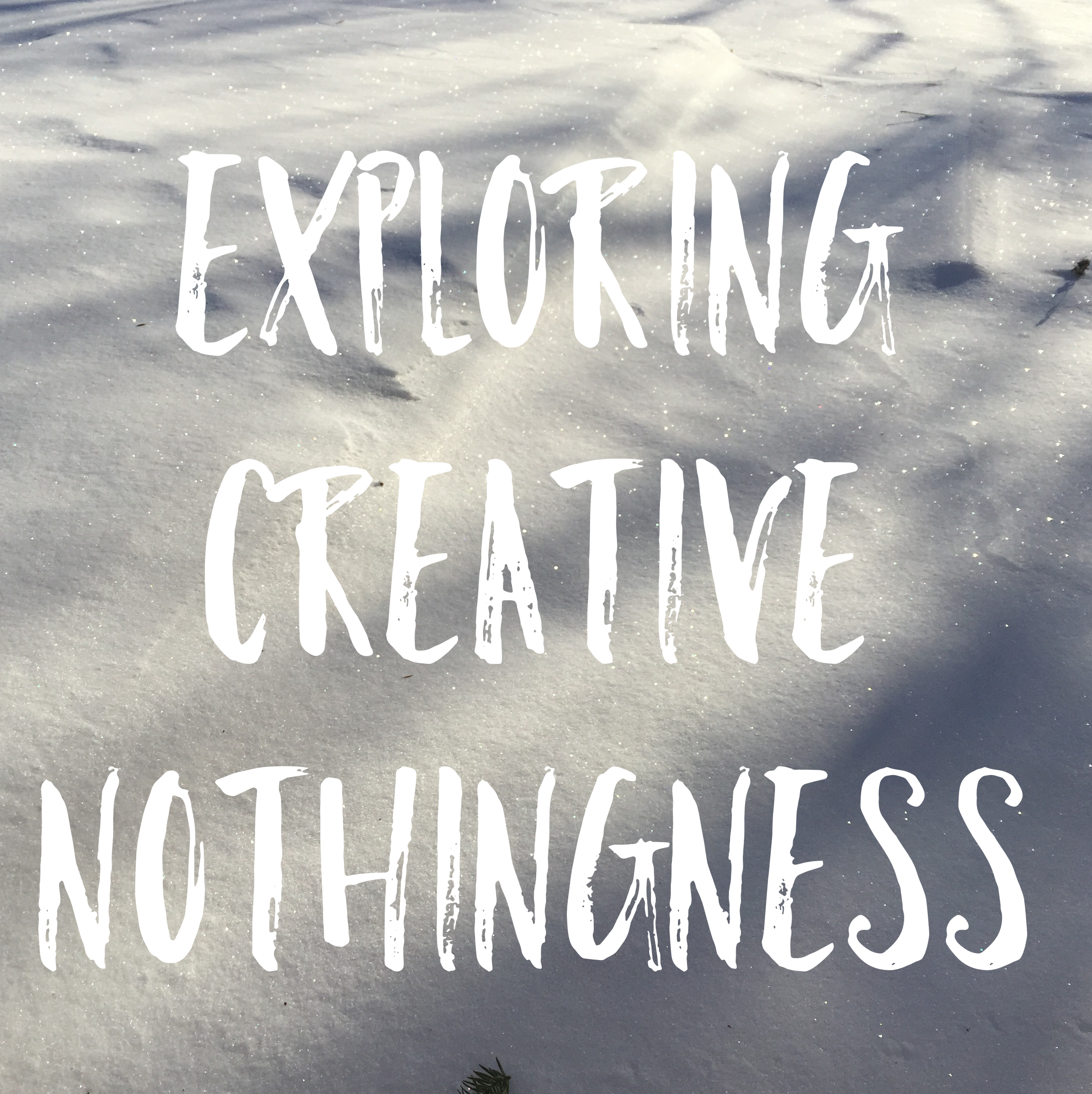 Creative Soul Reflection: Creative Nothingness